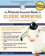 The Politically Incorrect Guide to Global Warming and Environmentalism 0 9781596985018 1596985011