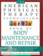 The American Physical Therapy Association Book of Body Repair & Maintenance 1st edition 9780805055719 0805055711