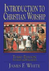 Introduction to Christian Worship 3rd Edition 9780687091096 0687091098
