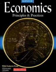 Economics: Principles and Practices, Student Edition 1st Edition 9780078259777 0078259770