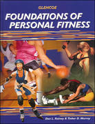 Foundations of Personal Fitness, Student Edition 1st Edition 9780078451270 0078451272