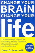Change Your Brain, Change Your Life 1st Edition 9780812929980 0812929985
