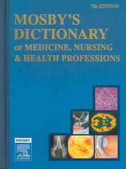 Mosby's Dictionary of Medicine, Nursing & Health Professions 7th edition 9780323035620 0323035620