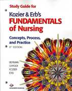 Study Guide for Kozier & Erb's Fundamentals of Nursing 8th edition 9780131889385 0131889389