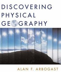Discovering Physical Geography 1st edition 9780471438601 047143860X