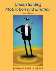 Understanding Motivation and Emotion 4th Edition 9780471456193 0471456195