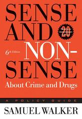 Sense and Nonsense About Crime and Drugs 6th Edition 9780534616540 0534616542
