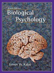Biological Psychology (with CD-ROM) 9th Edition 9780495090793 0495090794