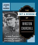 The Wit and Wisdom of Winston Churchill 0 9780060925772 0060925779