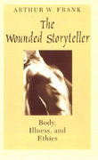 The Wounded Storyteller 2nd Edition 9780226259932 0226259935
