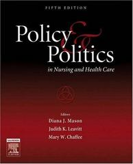 Policy and Politics in Nursing and Health Care 5th edition 9781416023142 1416023143