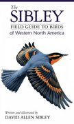 The Sibley Field Guide to Birds of Western North America 1st Edition 9780679451211 0679451218