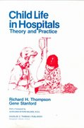 Child Life in Hospitals 1st Edition 9780398044565 0398044562