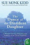 The Dance of the Dissident Daughter 1st Edition 9780061144905 0061144908
