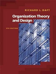 Organization Theory and Design (with InfoTrac) 9th Edition 9780324405422 0324405421
