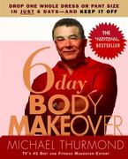 6-Day Body Makeover 0 9780446695572 0446695572