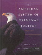 The American System of Criminal Justice 11th edition 9780495006015 0495006017