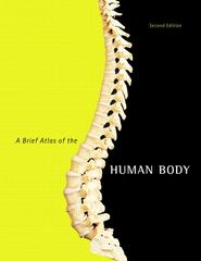 A Brief Atlas of the Human Body 2nd edition 9780805373738 080537373X
