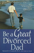 Be a Great Divorced Dad 1st Edition 9781250088628 1250088623
