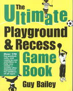 The Ultimate Playground and Recess Game Book 0 9780966972726 0966972724