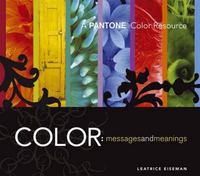 Color - Messages and Meanings 1st Edition 9780971401068 0971401063