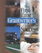 The First-Time Grantwriter's Guide to Success 1st edition 9780761945369 0761945369