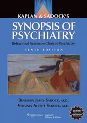 Kaplan and Sadock's Synopsis of Psychiatry: Behavioral Sciences/Clinical Psychiatry 10th edition 9780781773270 078177327X