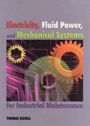 Electricity, Fluid Power, and Mechanical Systems for Industrial Maintenance 1st edition 9780138964733 0138964734