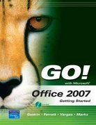 GO! with Office 2007 Getting Started 1st edition 9780131572508 0131572504