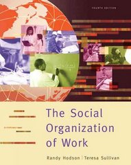 The Social Organization of Work 4th edition 9780495003717 0495003719