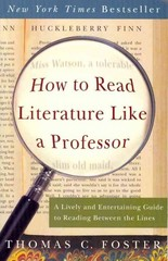 How to Read Literature Like a Professor 1st edition 9780060009427 006000942X