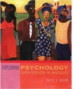 Exploring Psychology, Sixth Edition, in Modules 6th edition 9780716789314 0716789310