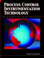 Process Control Instrumentation Technology 8th Edition 9780131194571 0131194577