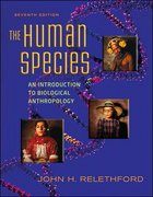 The Human Species: An Introduction to Biological Anthropology 7th Edition 9780073405261 0073405264