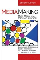 MediaMaking 2nd edition 9780761925446 0761925449