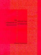 The Intellectual Foundation of Information Organization 1st edition 9780262194334 0262194333