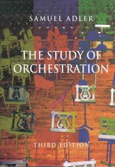 The Study of Orchestration 3rd Edition 9780393975727 039397572X