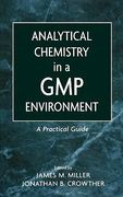 Analytical Chemistry in a GMP Environment 1st edition 9780471314318 0471314315