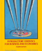 Introductory Statistics for Business and Economics 4th Edition 9780471615170 047161517X