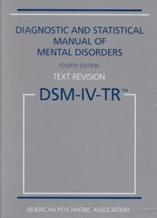 Diagnostic and Statistical Manual of Mental Disorders, DSM-IV-TR 4th Edition 9780890420249 0890420246