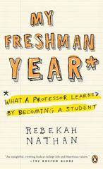 My Freshman Year: What a Professor Learned by Becoming a Student 1st Edition 9780143037477 0143037471