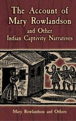 The Account of Mary Rowlandson and Other Indian Captivity Narratives 1st Edition 9780486136233 048613623X