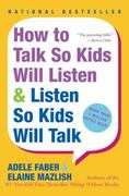 How to Talk So Kids Will Listen and Listen So Kids Will Talk 20th edition 9780380811960 0380811960