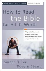 How to Read the Bible for All Its Worth 3rd edition 9780310246046 0310246040