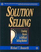 Solution Selling: Creating Buyers in Difficult Selling Markets 1st edition 9780786303151 0786303158