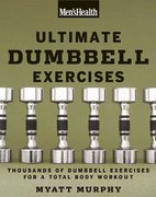 Men's Health Ultimate Dumbbell Guide 1st edition 9781594864872 159486487X