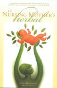 The Nursing Mother's Herbal 1st edition 9781577491187 1577491181