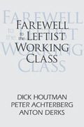 Farewell to the Leftist Working Class 0 9781412806930 1412806933
