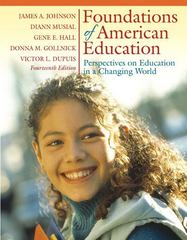 Foundations of American Education: Perspectives on Education in a Changing World 14th edition 9780205514694 0205514693