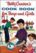 Betty Crocker's Cookbook for Boys and Girls 1st edition 9780764526343 0764526340